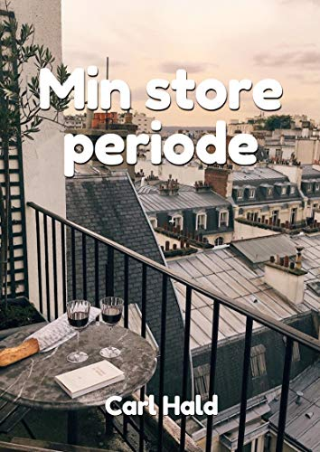 Min store periode (Danish Edition) por Carl Hald