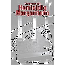 Cronicario del Homicidio Margariteño (Spanish Edition)