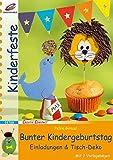 Geschenkidee Geburtstagsdeko - Bunter Kindergeburtstag: Einladungen & Tisch-Deko