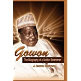 Gowon: The Biography of a Soldier-Statesman