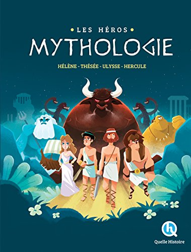 Les Héros de la Mythologie: Hélène - Thésée - Ulysse - Hercule par Patricia Crété