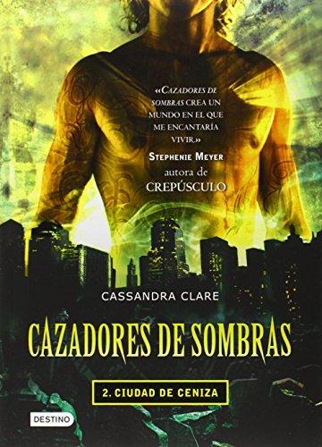 Cazadores de Sombras: Ciudad de Ceniza = The Mortal Instruments (Cazadores De Sombras / Mortal Instruments) por Cassandra Clare