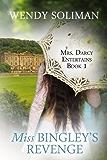 Miss Bingley's Revenge (Mrs. Darcy Entertains Book 1)