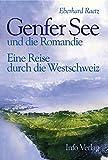 Genfer See und die Romandie: Eine Reise durch die Westschweiz - Eberhard Raetz