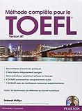 Méthode complète pour le TOEFL® : [version iBT] / Deborah Phillips | Phillips, Deborah (1952-....). auteur