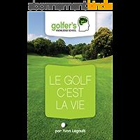 Le Golf, c'est la Vie (Golfers' knowledge t. 4)