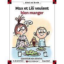 Max et Lili - Tome 114 : Max et Lili veulent bien manger
