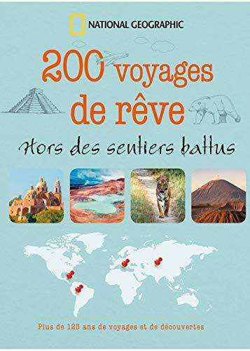 200 voyages de rêve : Hors des sentiers battus par Collectif
