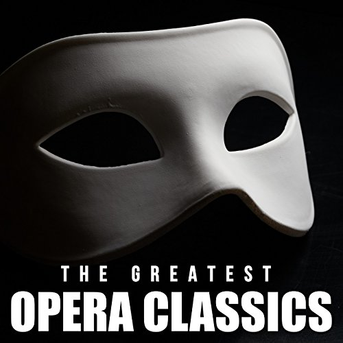 The Greatest Opera Classics [E...