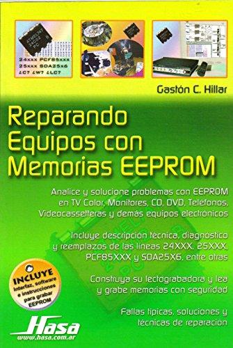 Reparando equipos con memorias Eeprom/Repairing Equipment with Eempron Memories por Gaston Carlos Hillar