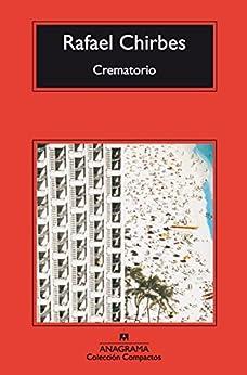 Crematorio (Compactos Anagrama) von [Chirbes, Rafael]