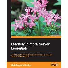 Learning Zimbra Server Essentials