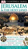 Front cover for the book DK Eyewitness Travel Guides: Jerusalem & the Holy Land by DK Publishing