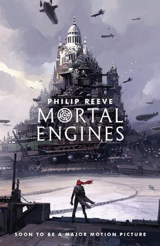 Mortal Engines 1 (Mortal Engines Quartet, Band 1)