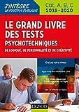 Le Grand Livre des tests psychotechniques de logique, de personnalité et de créativité - 2019-2020 (Tous concours fonction publique t. 1)