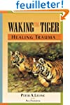 Waking the Tiger: Healing Trauma: The...