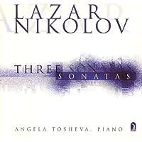 Nikolov, L.: Piano Sonatas - Nos. 2, 6, 7