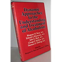 Dynamic Approaches to the Understanding and Treatment of Alcoholism. by Margaret H. Bean (Et Al) by Edward J. Khantzian (1981-08-01)