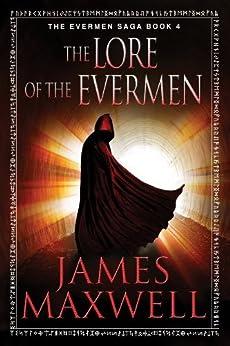 The Lore of the Evermen (The Evermen Saga Book 4) (English Edition) von [Maxwell, James]