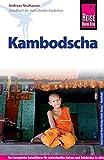Reise Know-How Kambodscha: Reiseführer für individuelles Entdecken - Andreas Neuhauser