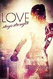 Love stays stronger: Teil 1