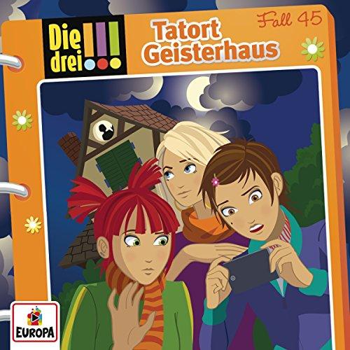Die drei !!! (45) Tatort Geisterhaus - Europa 2016