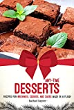 Any-Time Desserts: Recipes for Brownies, Cookies, and Cakes Made in a Flash (English Edition)