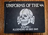 Uniforms of the SS, Vol. 1: Allgemeine-SS, 1923-1945