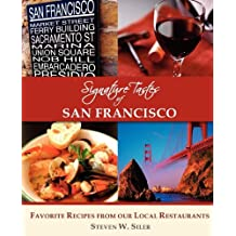 Signature Tastes of San Francisco: Favorite Recipes of Our Local Restaurants