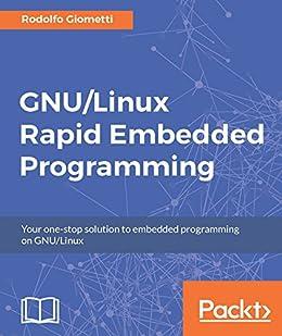 GNU/Linux Rapid Embedded Programming by [Giometti, Rodolfo]