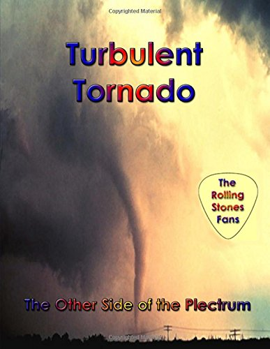 Turbulent Tornado: The Other Side of the Plectrum...The Rolling Stones Fans