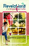 Revelations of an Imperfect Life