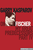 Garry Kasparov on My Great Predecessors, Part 4: (English Edition)