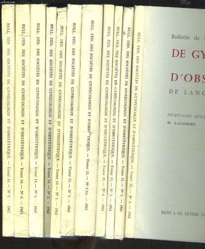 bulletin-de-la-federation-des-societes-de-gynecologie-et-d-39-ostetrique-de-langue-francaise-11-numeros-n-4-1960-n-2-3-4-4bis-5-de-1961-n-1--5-de-1962