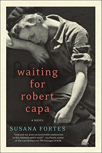 Waiting for Robert Capa: A Novel by Susana Fortes (2011-09-27)