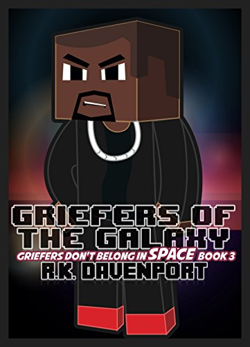 Griefers of the Galaxy (Griefers Don\'t Belong in Space Book 3) (English Edition)