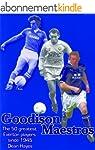 Goodison Maestros - The 50 Greatest E...