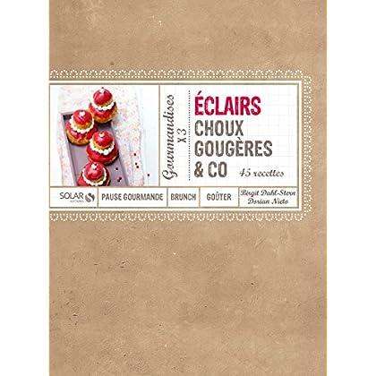 Eclairs, choux, gougères & co (Gourmandises en série)