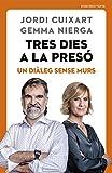 Tres dies a la presó: Un diàleg sense murs (Catalan Edition)