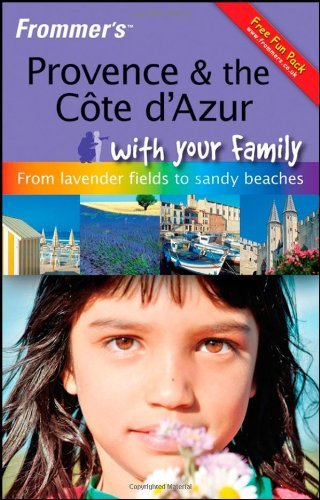 Frommer's Provence and The Cote d'Azur With Your Family: From Lavender Fields to Sandy Beaches (Frommers With Your Family Series) by Louise Simpson (2008-05-27)