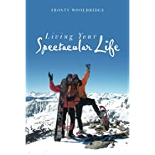 Living Your Spectacular Life