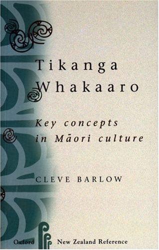 Tikanga Whakaaro: Key Concepts in Maori Culture
