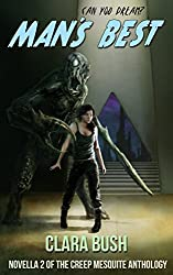 Man's Best: Novella 2 Of The Creep Mesquite Anthology