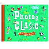 Mon album photos de classe - Maternelle et primaire