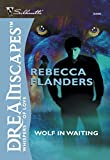 Front cover for the book Wolf in Waiting by Rebecca Flanders