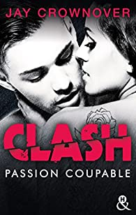 Clash, tome 2 : Passion coupable par Crownover