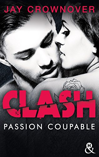 Clash T2 : Passion coupable : Après la série Marked Men par [Crownover, Jay]