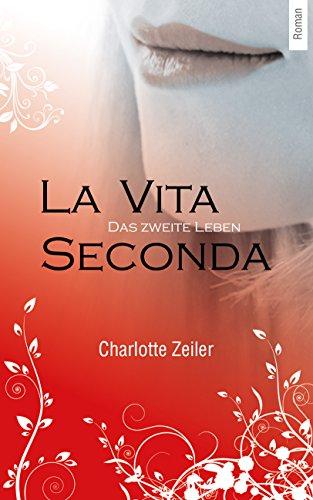 Buchseite und Rezensionen zu 'La Vita Seconda - Das zweite Leben' von Charlotte Zeiler