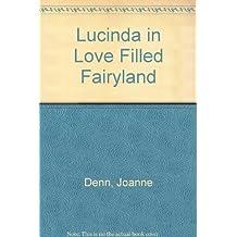 Lucinda in Love Filled Fairyland