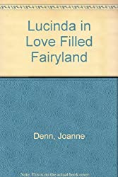 Lucinda in Love Filled Fairyland
